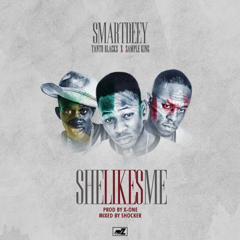 Smartdeey Ft Tanto Blacks & Sample King - She Likes me.jpg