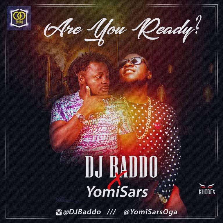 Dj Baddo Ft YomiSars - Are You Ready